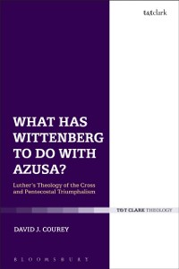 Cover What Has Wittenberg to Do with Azusa?