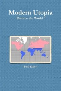 Cover Modern Utopia : Divorce the World!