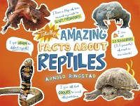 Cover Totally Amazing Facts About Reptiles