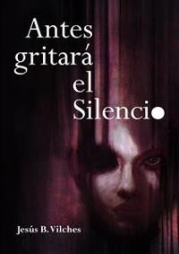 Cover Antes gritará el Silencio
