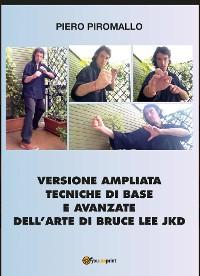 Cover Versione ampliata Tecniche di base e avanzate della arte di Bruce Lee JKD