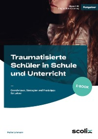 Cover Traumatisierte Schüler in Schule und Unterricht