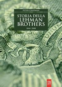 Cover Storia della Lehman Brothers 1844-2008