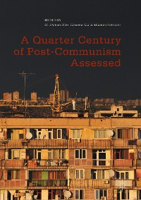 Cover A Quarter Century of Post-Communism Assessed