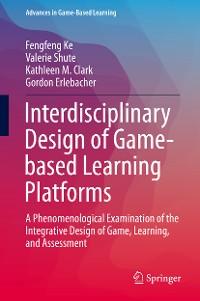 Cover Interdisciplinary Design of Game-based Learning Platforms
