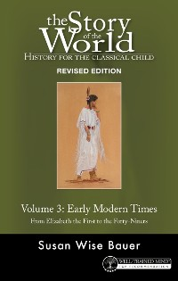 Cover Story of the World, Vol. 3 Revised Edition: History for the Classical Child: Early Modern Times (Story of the World)