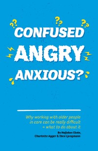 Cover Confused, Angry, Anxious?