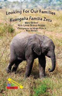 Cover Looking For Our Families/Kuangalia Famila Zetu