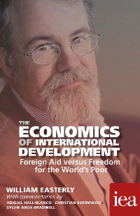 Cover The Economics of International Development: Foreign Aid versus Freedom for the World's Poor
