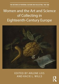 Cover Women and the Art and Science of Collecting in Eighteenth-Century Europe