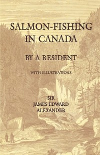Cover Salmon-Fishing in Canada, by a Resident - With Illustrations