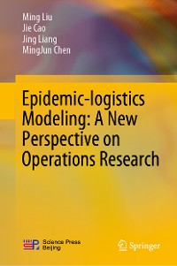 Cover Epidemic-logistics Modeling: A New Perspective on Operations Research