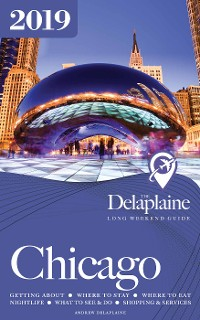 Cover CHICAGO - The Delaplaine 2019 Long Weekend Guide