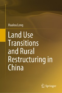 Cover Land Use Transitions and Rural Restructuring in China
