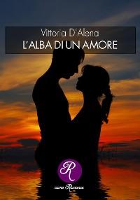 Cover L'alba di un amore