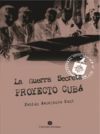 Cover La Guerra Secreta. Proyecto Cuba