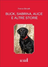 Cover Buck, Sabrina, Alice e altre storie
