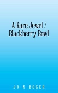Cover A Rare Jewel / Blackberry Bowl