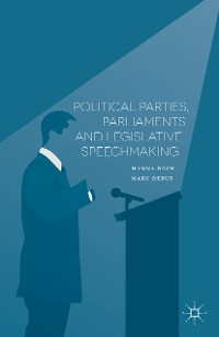 Cover Political Parties, Parliaments and Legislative Speechmaking