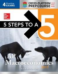 Cover 5 Steps to a 5: AP Macroeconomics  2017 Cross-Platform Prep Course