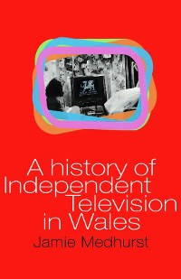 Cover A History of Independent Television in Wales
