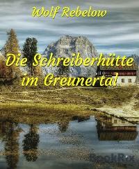 Cover Die Schreiberhütte im Greunertal