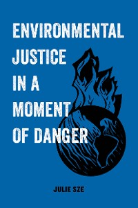 Cover Environmental Justice in a Moment of Danger