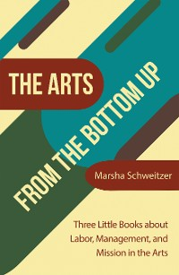 Cover The Arts from the Bottom Up