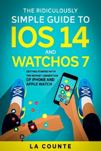Cover The Ridiculously Simple Guide to iOS 14 and WatchOS 7
