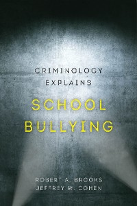 Cover Criminology Explains School Bullying