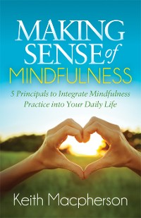 Cover Making Sense of Mindfulness