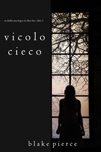 Cover Vicolo Cieco (Un Thriller Psicologico di Chloe Fine—Libro 3)