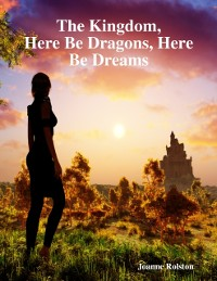 Cover Kingdom, Here Be Dragons, Here Be Dreams