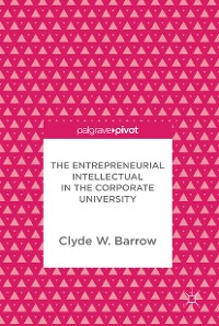 Cover The Entrepreneurial Intellectual in the Corporate University