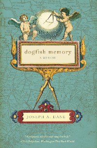 Cover Dogfish Memory: Sailing in Search of Old Maine: A Memoir