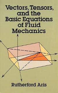 Cover Vectors, Tensors and the Basic Equations of Fluid Mechanics