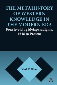 Cover The Metahistory of Western Knowledge in the Modern Era