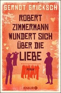 Cover Robert Zimmermann wundert sich über die Liebe