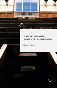 Cover Academic Barbarism, Universities and Inequality