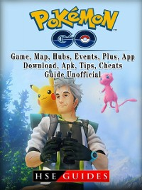 Cover Pokemon Go, Game, Map, Hubs, Events, Plus, App, Download, Apk, Tips, Cheats, Guide Unofficial