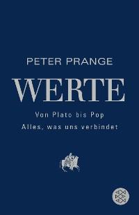 Cover Werte: Von Plato bis Pop - Alles, was uns verbindet