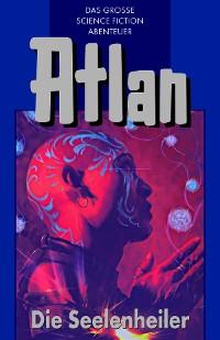 Cover Atlan 35: Die Seelenheiler (Blauband)
