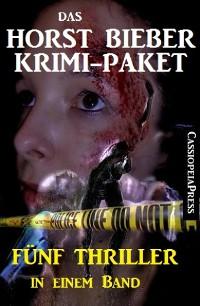 Cover Das Horst Bieber Krimi-Paket: Fünf Thriller in einem Band