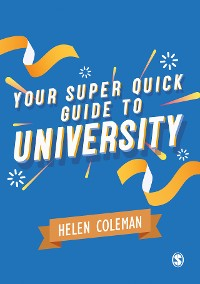 Cover Your Super Quick Guide to University