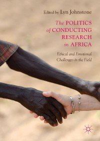 Cover The Politics of Conducting Research in Africa