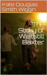 Cover The Story of Waitstill Baxter