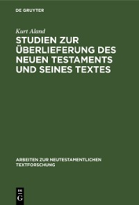 Cover Studien zur Überlieferung des Neuen Testaments und seines Textes