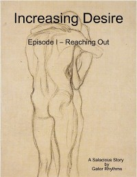 Cover Increasing Desire: Episode I - Reaching Out