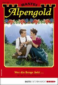 Cover Alpengold 318 - Heimatroman