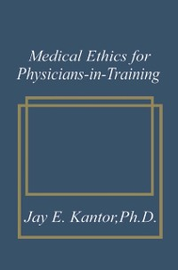 Cover Medical Ethics for Physicians-in-Training
